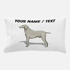Weimaraner (Custom) Pillow Case
