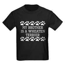 My Brother Is A Wheaten Terrier T-Shirt