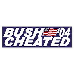 Bush Cheated '04 (bumper sticker)