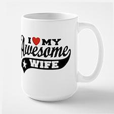 I Love My Awesome Wife Large Mug