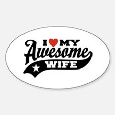 I Love My Awesome Wife Sticker (Oval)