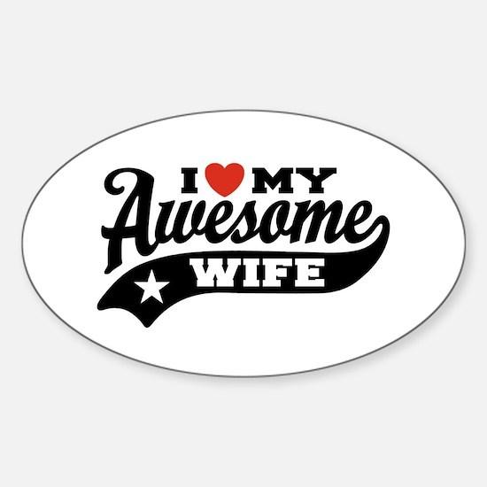 I Love My Awesome Wife Sticker (Oval)