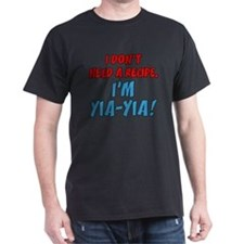 Don't Need A Recipe Yia-Yia T-Shirt