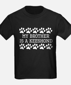 My Brother Is A Keeshond T-Shirt