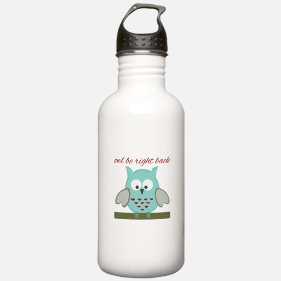 Owl Be Right Back Water Bottle