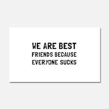 Best Friends Everyone Sucks Car Magnet 20 x 12