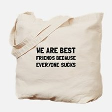 Best Friends Everyone Sucks Tote Bag