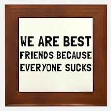 Best Friends Everyone Sucks Framed Tile