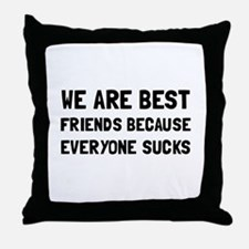 Best Friends Everyone Sucks Throw Pillow