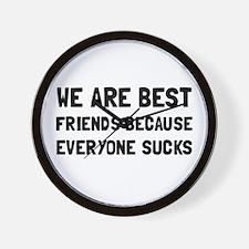 Best Friends Everyone Sucks Wall Clock