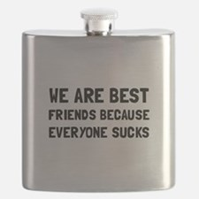 Best Friends Everyone Sucks Flask