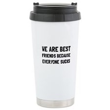 Best Friends Everyone Sucks Travel Mug