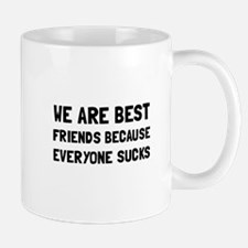 Best Friends Everyone Sucks Mugs