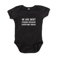 Best Friends Everyone Sucks Baby Bodysuit