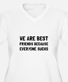 Best Friends Everyone Sucks Plus Size T-Shirt