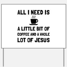 Coffee And Jesus Yard Sign