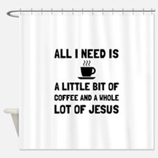 Coffee And Jesus Shower Curtain