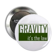 Gavity, It's The Law Button