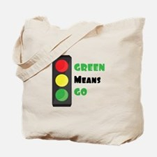Green Means Go Tote Bag