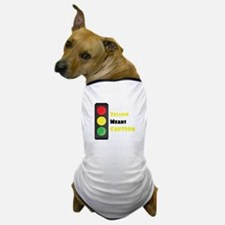 Yellow Means Caution Dog T-Shirt
