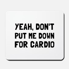 Down For Cardio Mousepad
