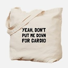 Down For Cardio Tote Bag