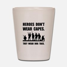 Heroes Wear Dog Tags Shot Glass