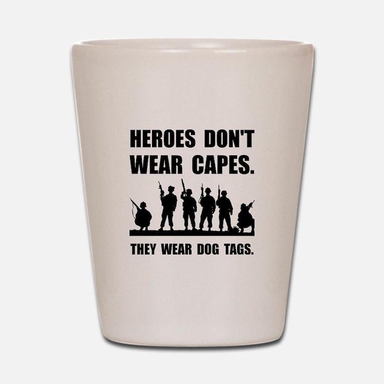 Heroes Wear Dog Tags Shot Glass