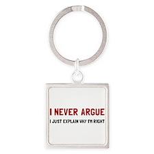 I Never Argue Keychains
