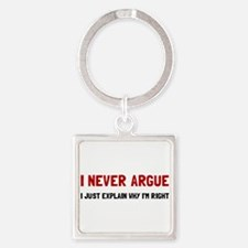 I Never Argue Keychains