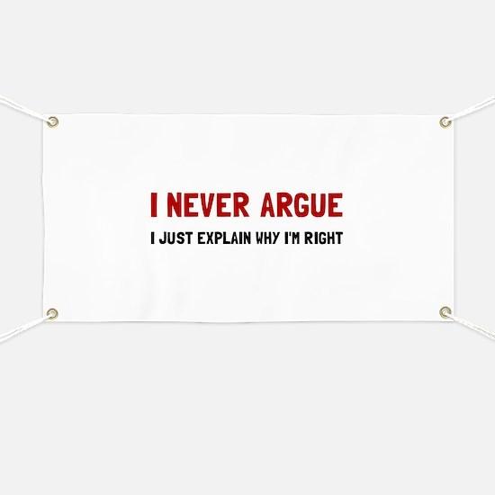 I Never Argue Banner