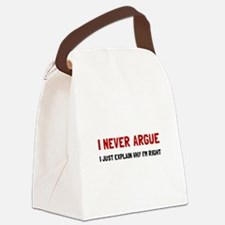 I Never Argue Canvas Lunch Bag