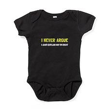 I Never Argue Baby Bodysuit