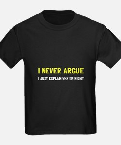 I Never Argue T-Shirt