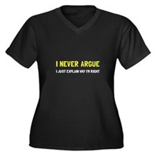 I Never Argue Plus Size T-Shirt