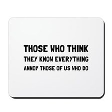 Know Everything Annoy Mousepad