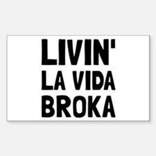 Living La Vida Broka Decal