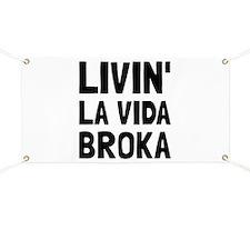 Living La Vida Broka Banner