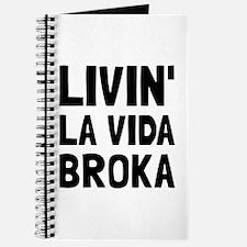 Living La Vida Broka Journal