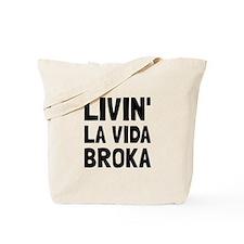 Living La Vida Broka Tote Bag