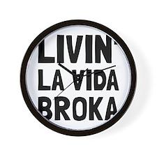 Living La Vida Broka Wall Clock