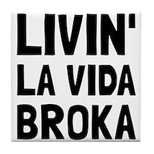 Living La Vida Broka Tile Coaster