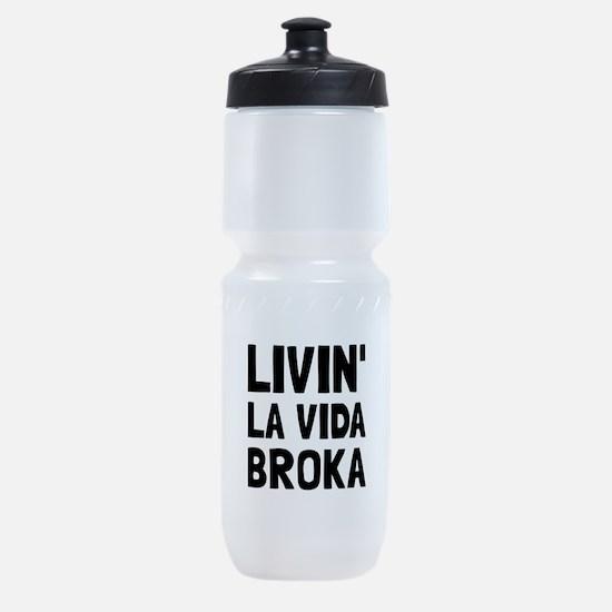 Living La Vida Broka Sports Bottle