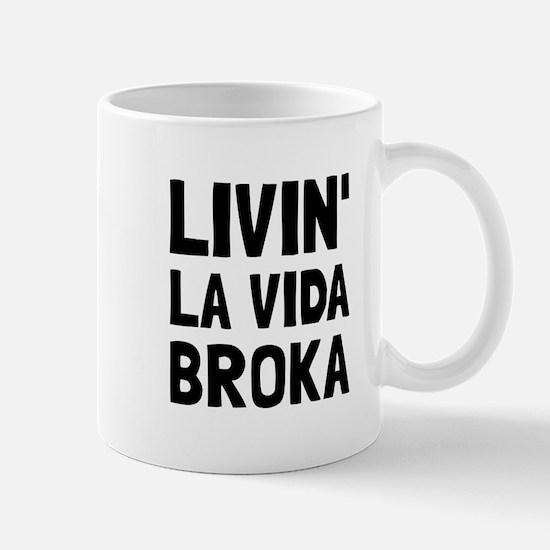 Living La Vida Broka Mugs
