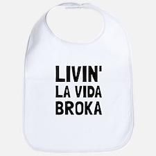 Living La Vida Broka Bib