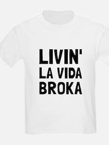 Living La Vida Broka T-Shirt