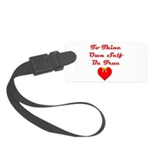 To Thine Own Self Be True Luggage Tag