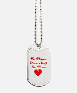 To Thine Own Self Be True Dog Tags