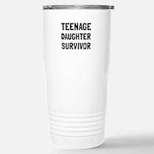 Teenage Daughter Survivor Travel Mug