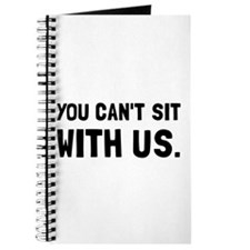 You Can't Sit With Us Journal